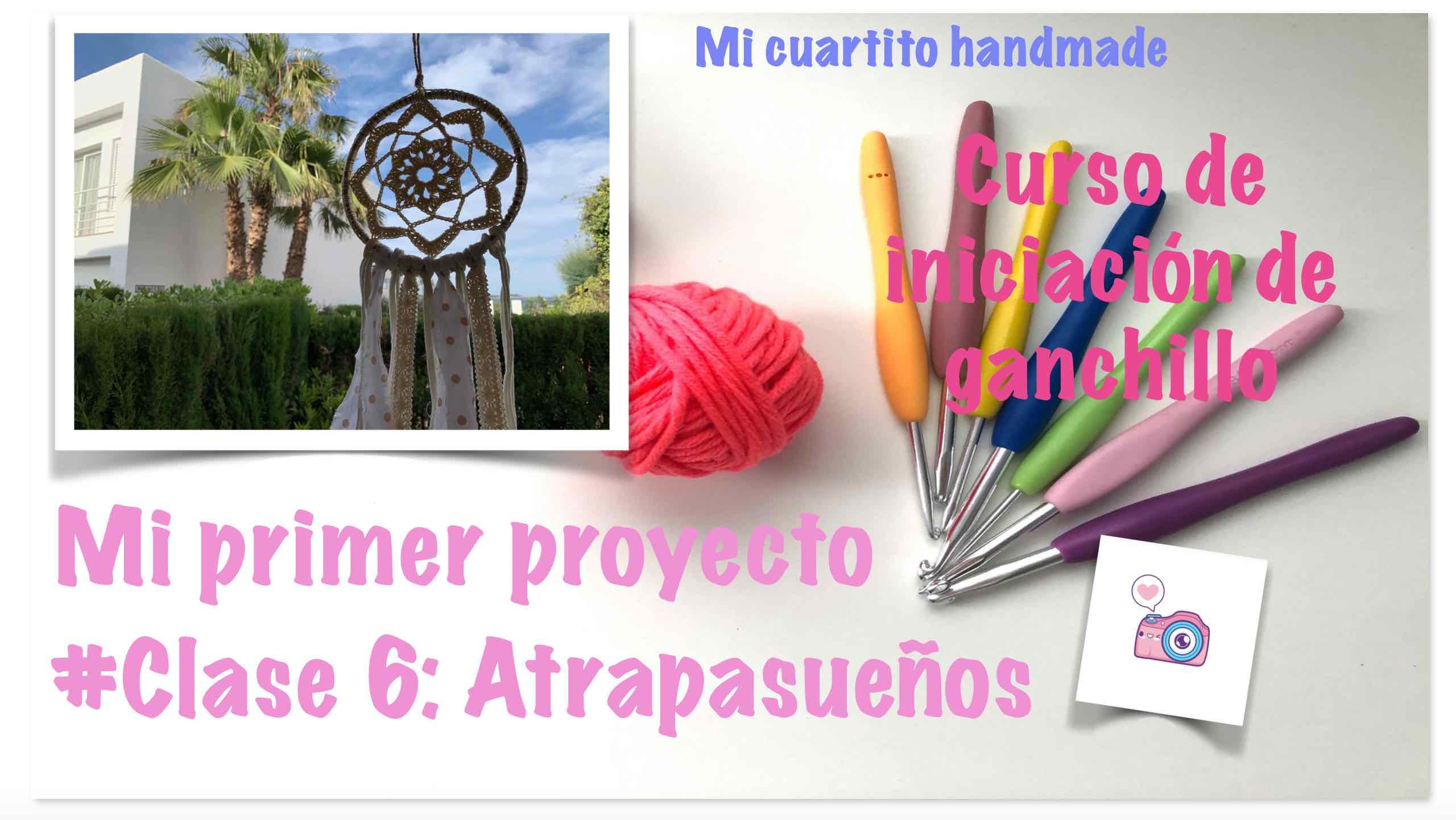Clase 6: Mi primer proyecto | Cómo hacer ATRAPASUEÑOS en Ganchillo